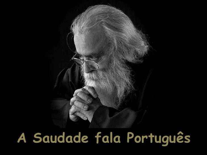 A Saudade fala Português