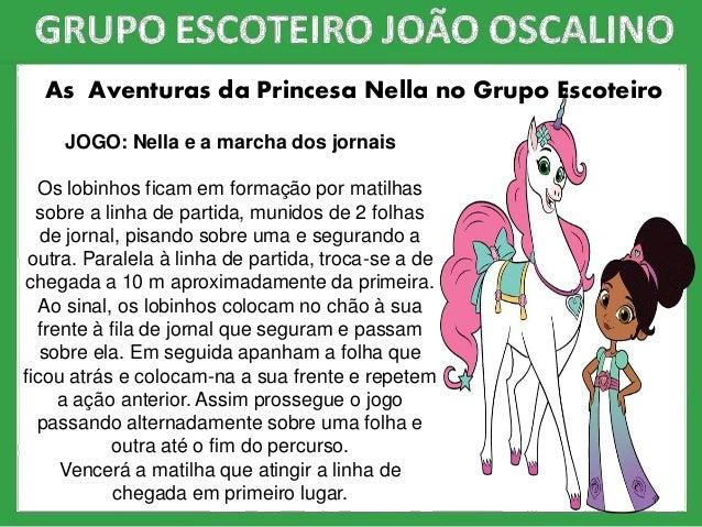 As Aventuras da Princesa Nella no Grupo Escoteiro JOGO: Nella e a marcha dos jornais Os lobinhos ficam em formação por mat...