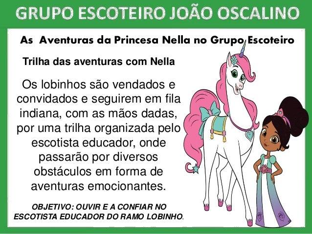 As Aventuras da Princesa Nella no Grupo Escoteiro Trilha das aventuras com Nella Os lobinhos são vendados e convidados e s...