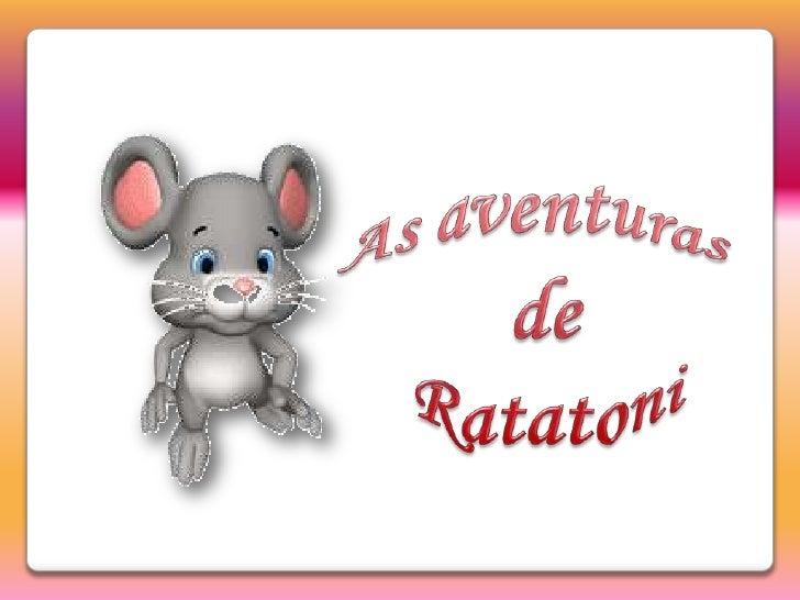 As aventuras <br />de<br />Ratatoni<br />