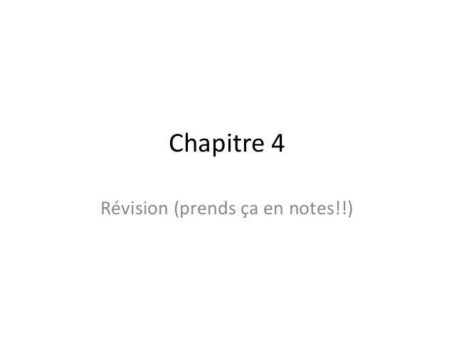 Chapitre 4 Révision (prends ça en notes!!)