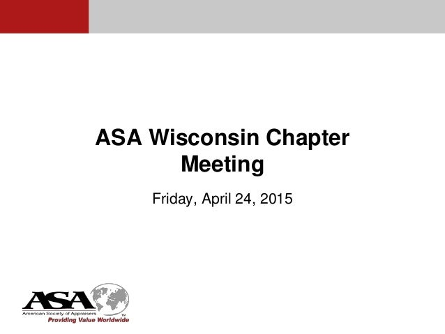ASA Wisconsin Chapter Meeting Friday, April 24, 2015