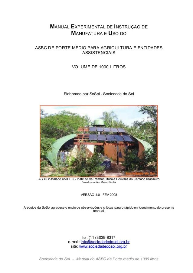 MANUAL EXPERIMENTAL DE INSTRUÇÃO DE MANUFATURA E USO DO ASBC DE PORTE MÉDIO PARA AGRICULTURA E ENTIDADES ASSISTENCIAIS VOL...