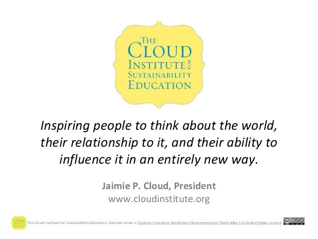 The Cloud Institute for Sustainability Education, licensed under a Creative Commons Attribution-Noncommercial-Share Alike ...