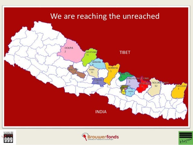 Project Coverage We are reaching the unreached TIBET INDIA