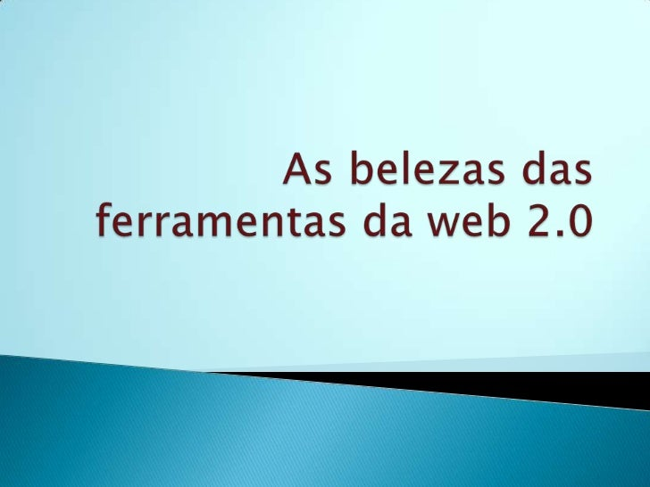 As belezas das ferramentas da web 2.0<br />