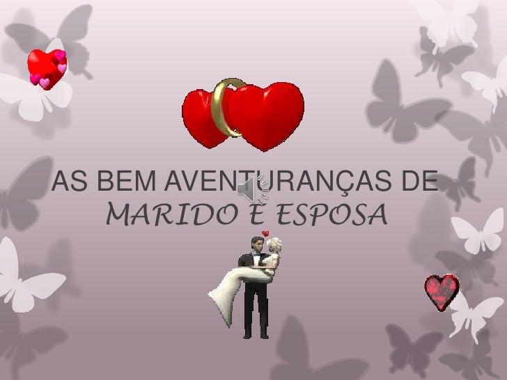 AS BEM AVENTURANÇAS DE   MARIDO E ESPOSA