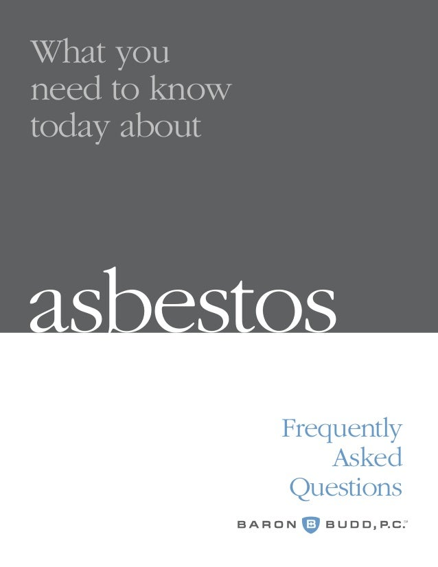 What you need to know today about asbestos Frequently Asked Questions