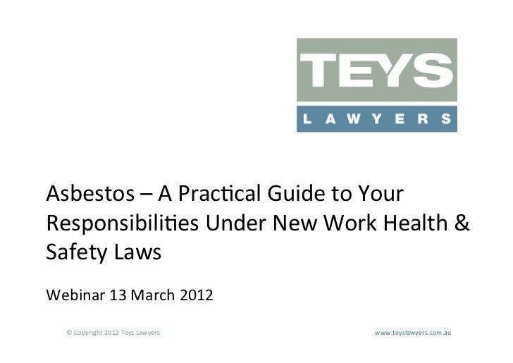 Asbestos – A Prac>cal Guide to Your Responsibili>es Under New Work Health & Safety Laws       ...