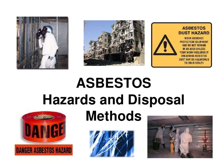 ASBESTOSHazards and Disposal      Methods