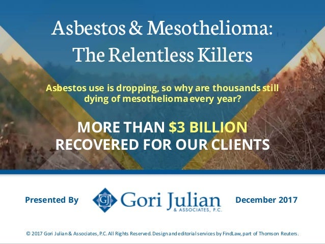 Asbestos& Mesothelioma: TheRelentlessKillers Asbestos use is dropping, so why are thousands still dying of mesotheliomaeve...