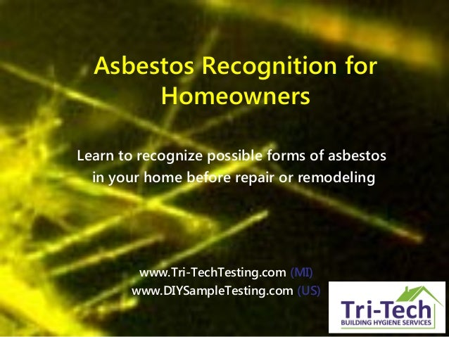 Asbestos Recognition for Homeowners Learn to recognize possible forms of asbestos in your home before repair or remodeling...