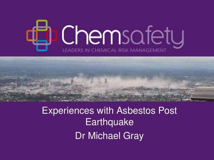 Experiences with Asbestos Post         Earthquake       Dr Michael Gray