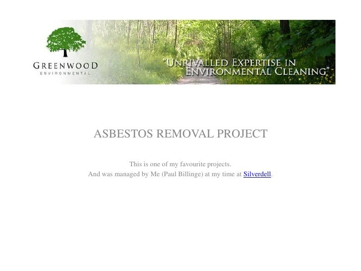 ASBESTOS REMOVAL PROJECT              This is one of my favourite projects. And was managed by Me (Paul Billinge) at my ti...