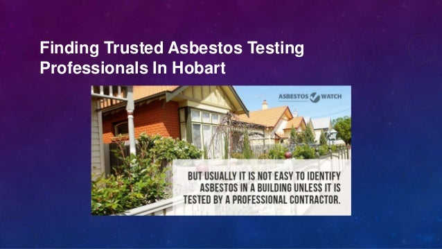 Finding Trusted Asbestos Testing Professionals In Hobart