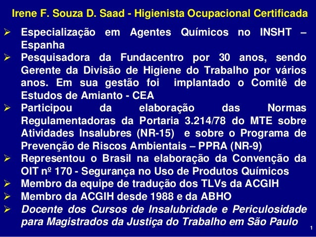 Irene F. Souza D. Saad - Higienista Ocupacional Certificada Especialização em Agentes Químicos no INSHT –  Espanha Pesqu...