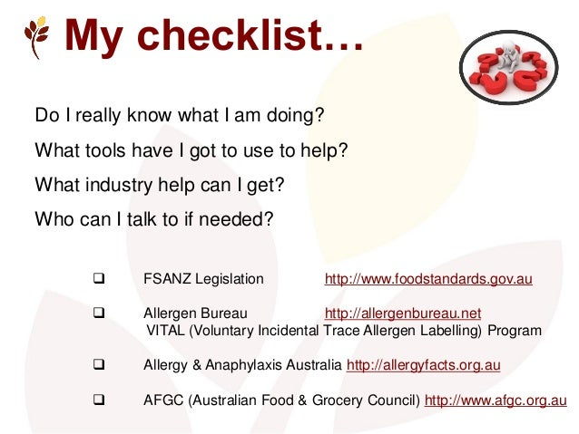 My checklist… Do I really know what I am doing? What tools have I got to use to help? What industry help can I get? Who ca...