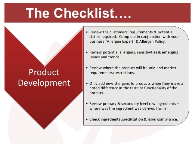 The Checklist…. Product Development • Review the customers' requirements & potential claims required. Complete in conjunct...