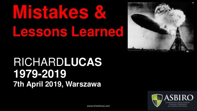 RICHARDLUCAS 1979-2019 7th April 2019, Warszawa Mistakes & Lessons Learned www.richardlucas.com