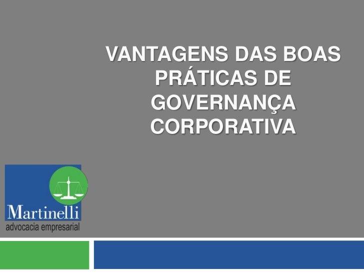 VANTAGENS DAS BOAS    PRÁTICAS DE   GOVERNANÇA   CORPORATIVA