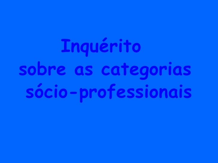 Inquéritosobre as categorias sócio-professionais