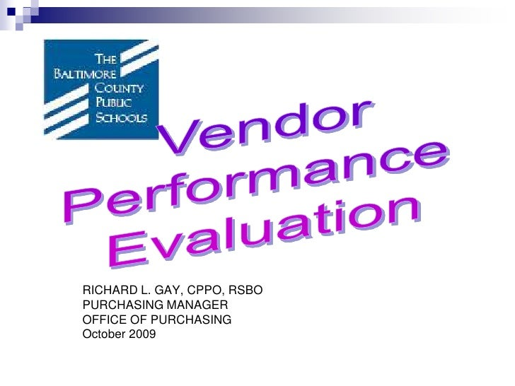 Vendor<br />Performance <br />Evaluation<br />RICHARD L. GAY, CPPO, RSBO<br />PURCHASING MANAGER<br />OFFICE OF PURCHASING...
