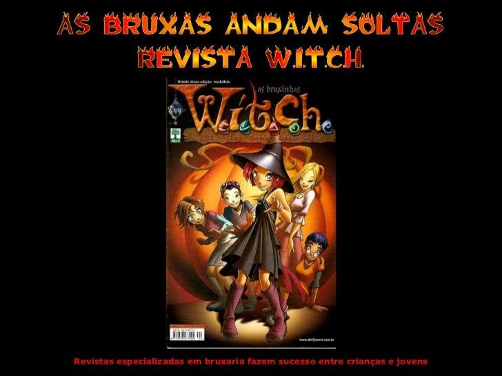 Revistas especializadas em bruxaria fazem sucesso entre crianças e jovens<br />
