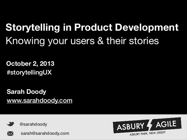 Sarah Doody | Knowing your users & their stories 1 Storytelling in Product Development Knowing your users & their stories ...