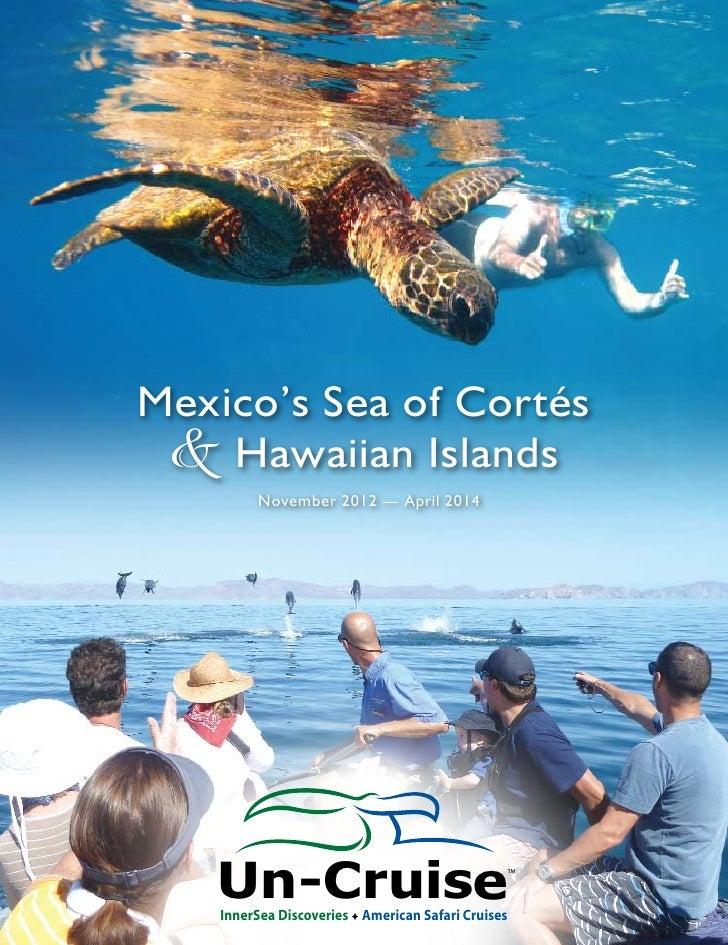 Mexico's Sea of Cortés & Hawaiian Islands          November 2012 — April 2014   Un-Cruise                                 ...
