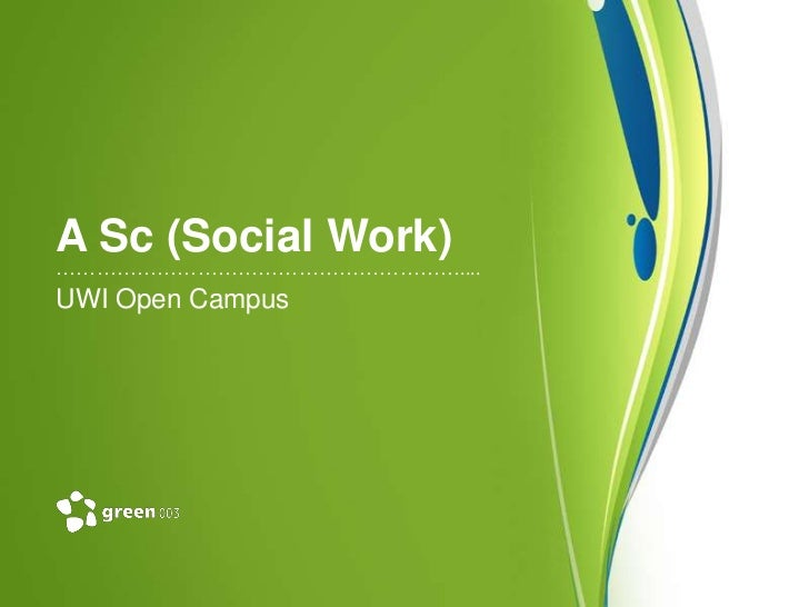 A Sc (Social Work)<br />UWI Open Campus<br />