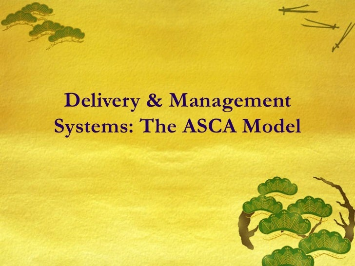 Delivery & ManagementSystems: The ASCA Model