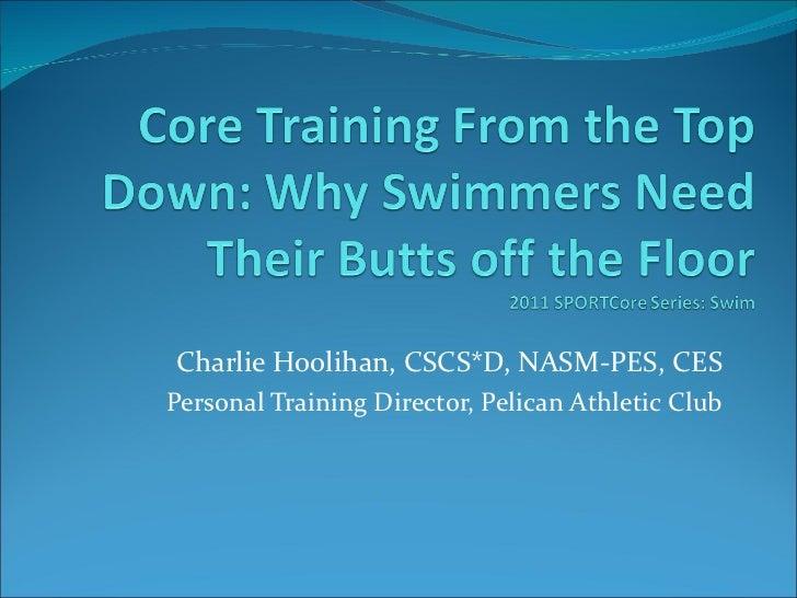 Charlie Hoolihan, CSCS*D, NASM-PES, CESPersonal Training Director, Pelican Athletic Club