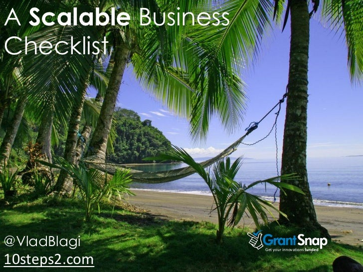 A Scalable BusinessChecklist@VladBlagi            Get your innovations funded10steps2.com