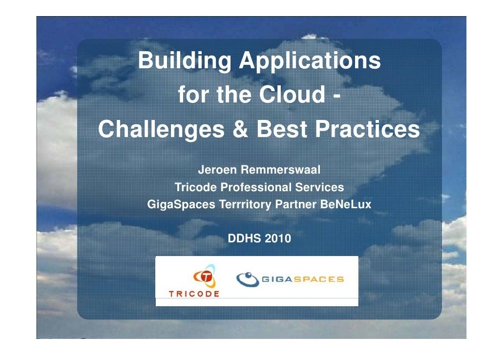 Building Applications        for the Cloud - Challenges C a e ges & Best Practices                 est act ces            ...