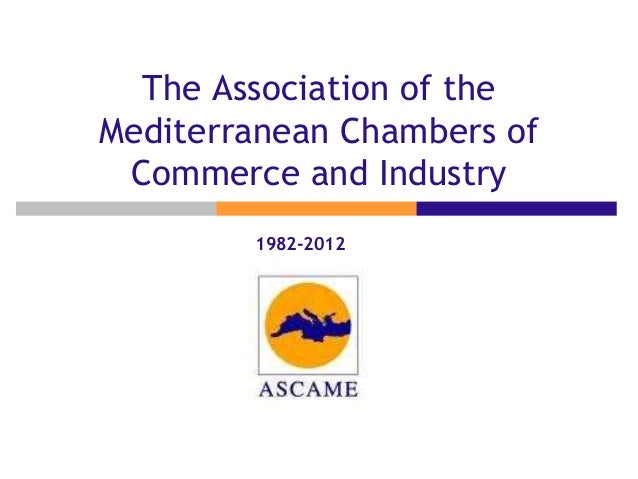 The Association of theMediterranean Chambers ofCommerce and Industry1982-2012