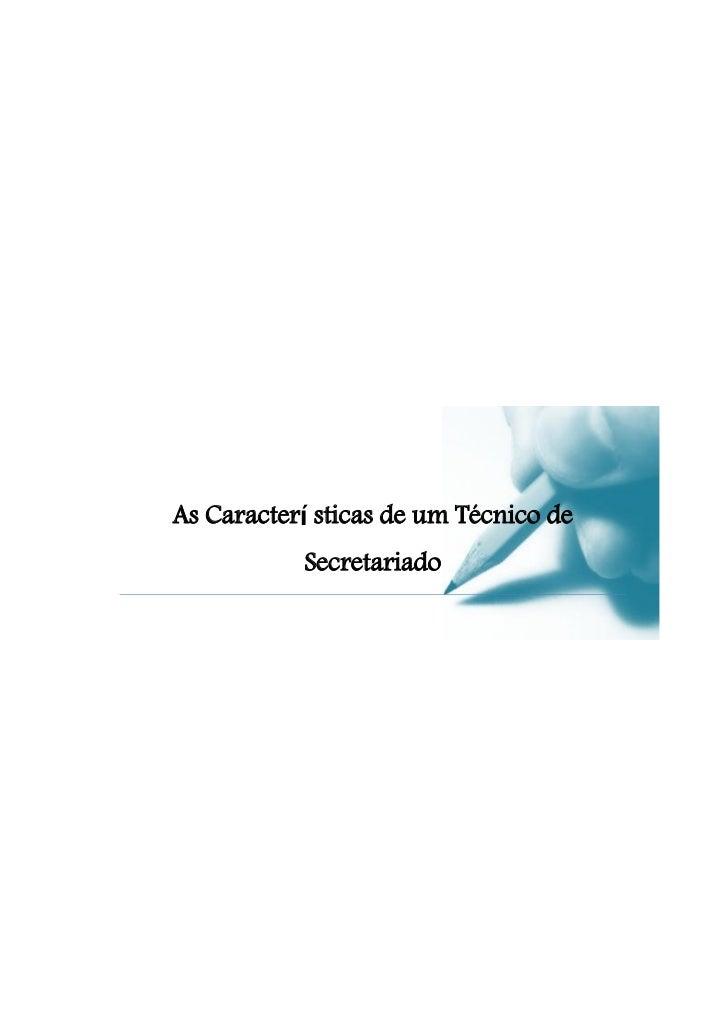 As Caracterí sticas de um Técnico de           Secretariado