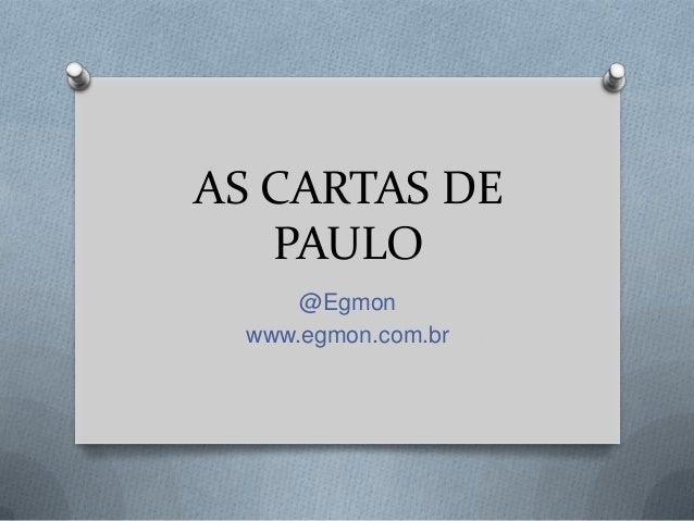 AS CARTAS DE PAULO @Egmon www.egmon.com.br