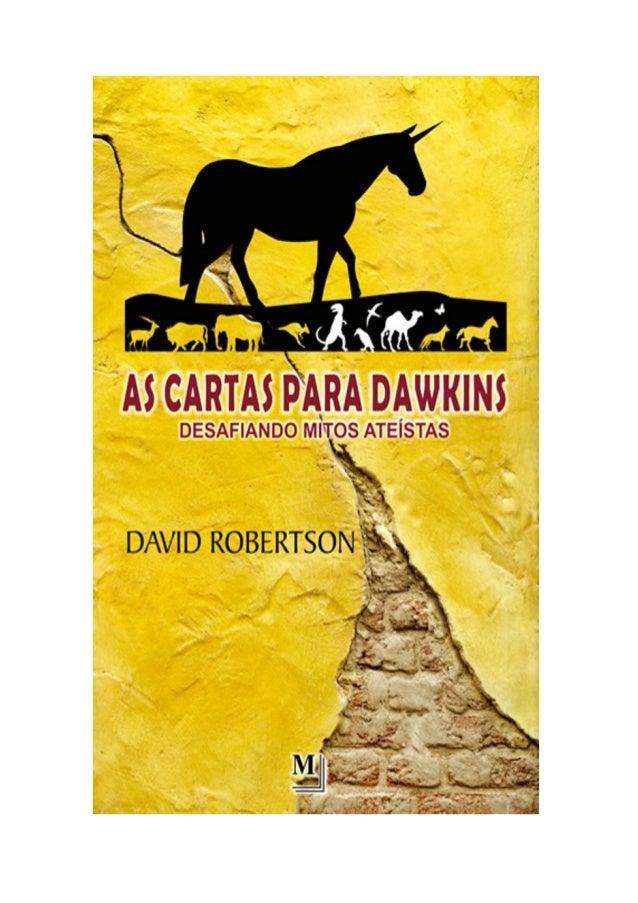 Comentários ateístas sobre o conteúdo de As Cartas para Dawkins'Achei Deus, um delírio uma leitura bem deprimente porque a...