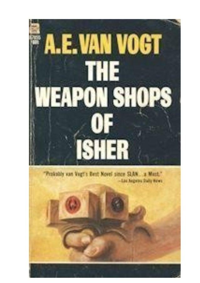 A. E. VAN VOGT  AS CASAS DE ARMAS DE ISHER  Título original: The Weapon Shops of Isher  COLEÇÃO ASTERÓIDE - 1 Tradução de ...