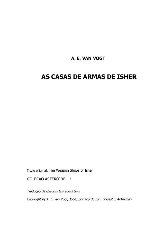 AS CASAS DE ARMAS  No ano DE 4.784 o universo era inteiramente dominado pelo Império de Isher, governado com poderes absol...