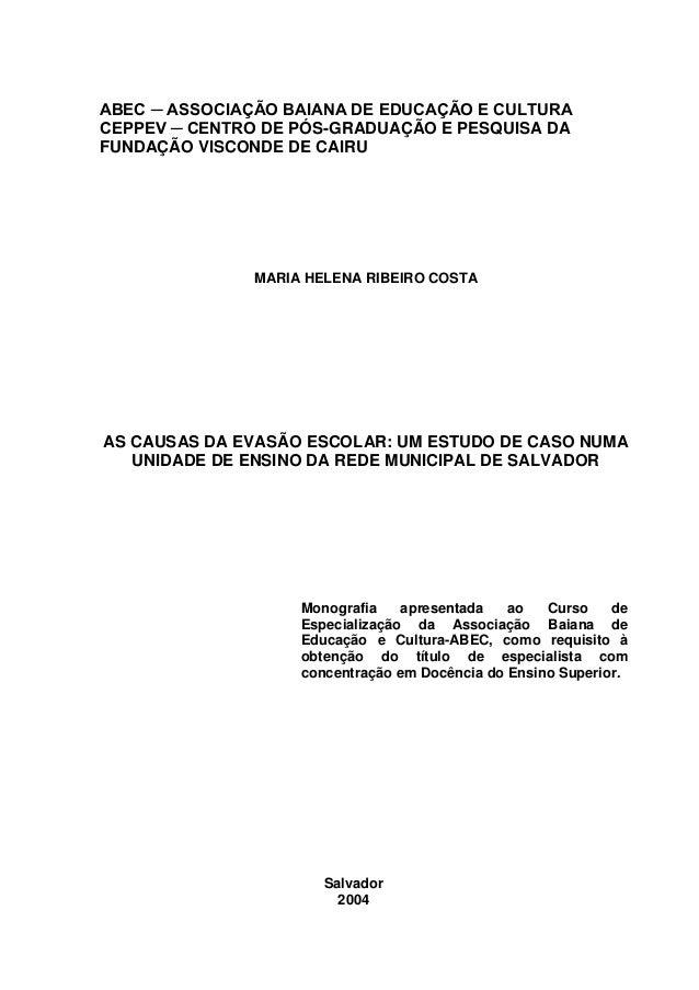 ABEC ─ ASSOCIAÇÃO BAIANA DE EDUCAÇÃO E CULTURACEPPEV ─ CENTRO DE PÓS-GRADUAÇÃO E PESQUISA DAFUNDAÇÃO VISCONDE DE CAIRU    ...