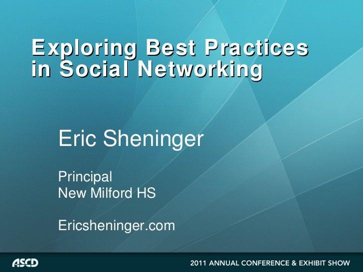 Exploring Best Practices in Social Networking Eric Sheninger Principal New Milford HS Ericsheninger.com