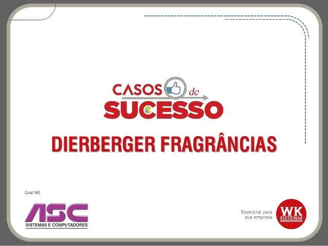 DIERBERGER FRAGRÂNCIAS Canal WK: