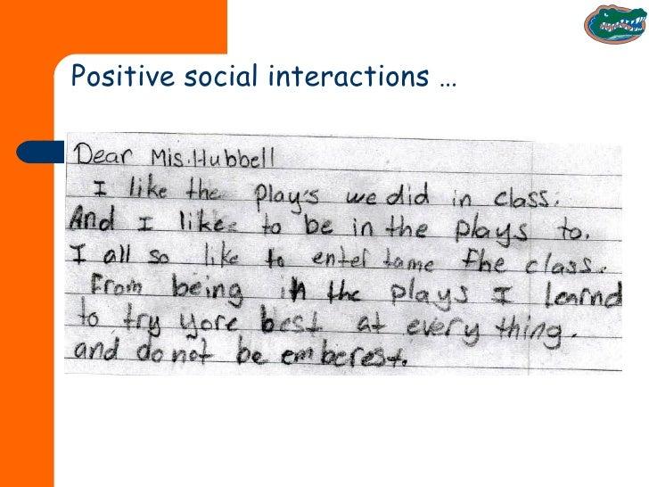 Positive social interactions …