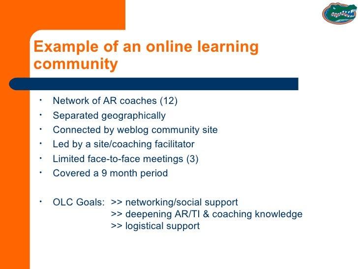 Example of an online learning community <ul><li>Network of AR coaches (12) </li></ul><ul><li>Separated geographically </li...