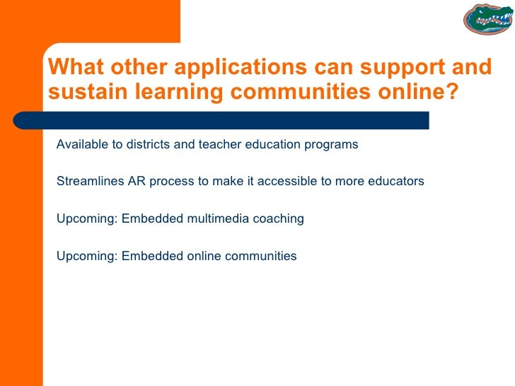 What other applications can support and sustain learning communities online? Available to districts and teacher education ...
