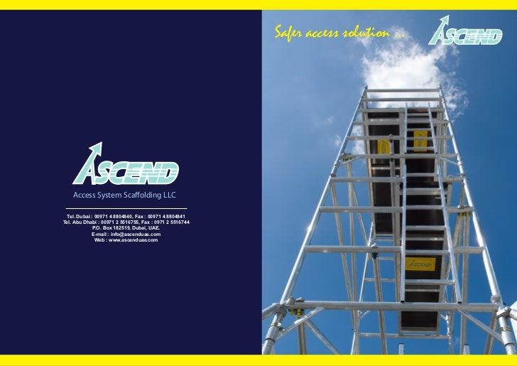 Safer access solution ...    Access System Scaffolding LLC Tel. Dubai : 00971 4 8804840, Fax : 00971 4 8804841Tel. Abu Dha...