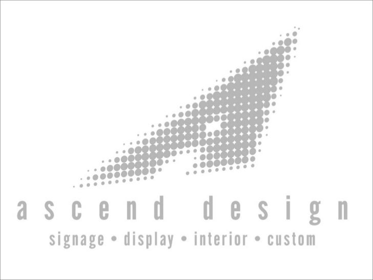 Ascend Design is a design,  development and fabrication firm    which produces commercialenvironments with a special focus...