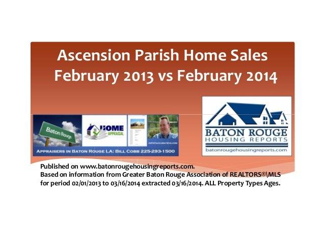 Ascension Parish Home Sales February 2013 vs February 2014 Published on www.batonrougehousingreports.com. Based on informa...
