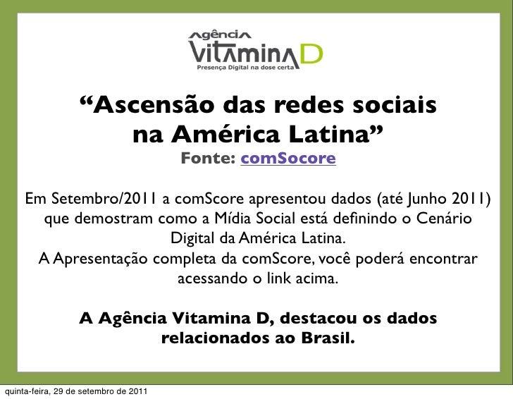 """""""Ascensão das redes sociais                     na América Latina""""                                       Fonte:comSocore ..."""